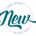 """One word """"New"""" Blog Hop"""